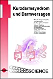 Kurzdarmsyndrom und Darmversagen (UNI-MED Science) - Lamprecht Georg