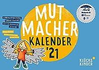 Mutmacher Kalender 2021: 12 liebevoll illustrierte Mutmachergeschichten