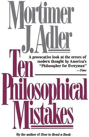 Ten Philosophical Mistakes by Mortimer J. Adler (1997-04-01)