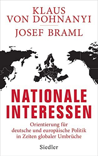 Nationale Interessen: Orientierung für deutsche und europäische Politik in Zeiten globaler Umbrüche