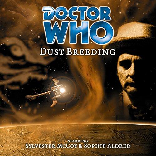Doctor Who - Dust Breeding                   De :                                                                                                                                 Mike Tucker                               Lu par :                                                                                                                                 Sophie Aldred,                                                                                        Geoffrey Beevers,                                                                                        Sylvester McCoy                      Durée : 1 h et 45 min     Pas de notations     Global 0,0