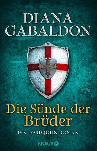 Die Sünde der Brüder: Ein Lord-John-Roman (Die Lord-John-Reihe, Band 2)