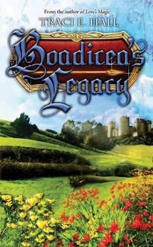 Boadicea's Legacy (Boadicea series) by Traci E Hall (2010-04-23)