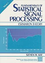 Fundamentals of Statistical Signal Processing, Volume I: Estimation Theory (v. 1)