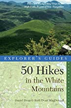 Explorer's Guide 50 Hikes in the White Mountains: Hikes and Backpacking Trips in the High Peaks Region of New Hampshire (Seventh Edition)  (Explorer's 50 Hikes)