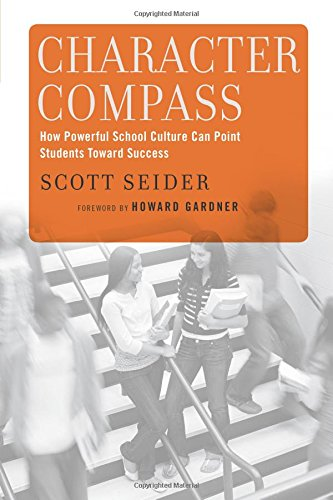 Compare Textbook Prices for Character Compass: How Powerful School Culture Can Point Students Toward Success 43270th Edition ISBN 9781612504865 by Seider, Scott,Gardner, Howard