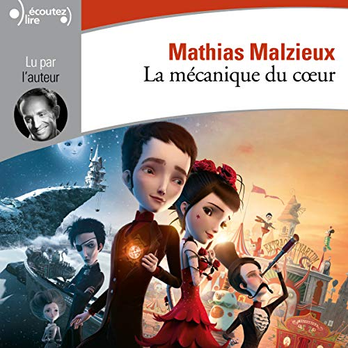 La mécanique du cœur                   By:                                                                                                                                 Mathias Malzieu                               Narrated by:                                                                                                                                 Mathias Malzieu                      Length: 3 hrs and 27 mins     Not rated yet     Overall 0.0