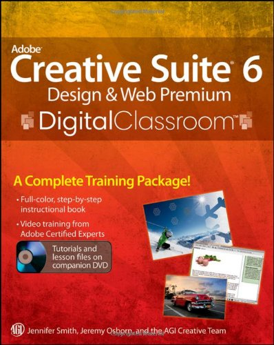 Adobe Creative Suite 6 Design & Web Premium Digital Classroo (Digital Classroom)