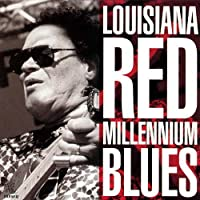Millenium Blues by Louisiana Red (2013-05-03)