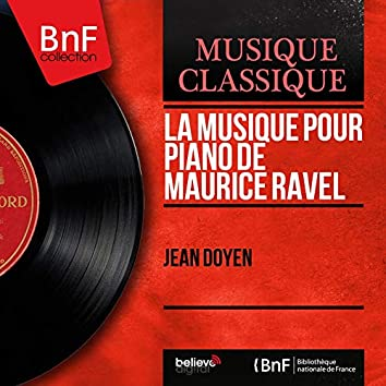 La musique pour piano de Maurice Ravel (Mono Version)