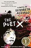 The Poet X [Paperback] [Apr 01, 2018] Elizabeth Acevedo...