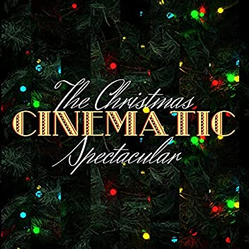 The Christmas Cinematic Spectacular