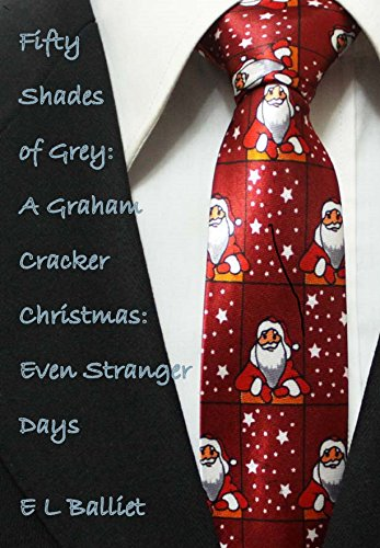 Fifty Shades of Grey: A Graham Cracker Christmas, Even Stranger Days (English Edition)