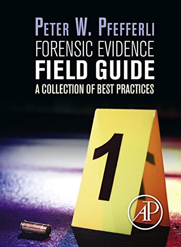 Forensic Evidence Field Guide: A Collection of Best Practices (English Edition)