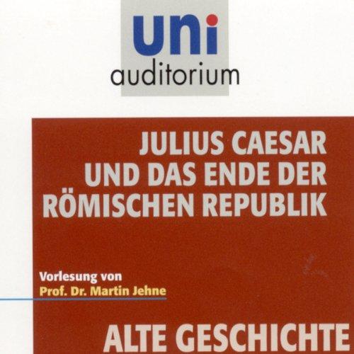 Julius Caesar und das Ende der römischen Republik Titelbild