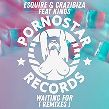 Waiting For (eSQUIRE 2019 Remix)
