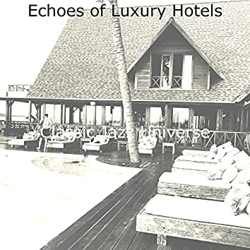 Echoes of Luxury Hotels