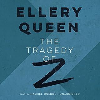 The Tragedy of Z     The Drury Lane Mysteries, Book 3              著者:                                                                                                                                 Ellery Queen                               ナレーター:                                                                                                                                 Rachel Dulude                      再生時間: 8 時間  1 分     レビューはまだありません。     総合評価 0.0