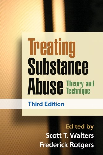 Treating Substance Abuse, Third Edition: Theory and...