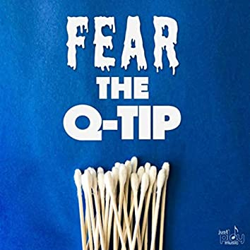 Fear the Q-Tip