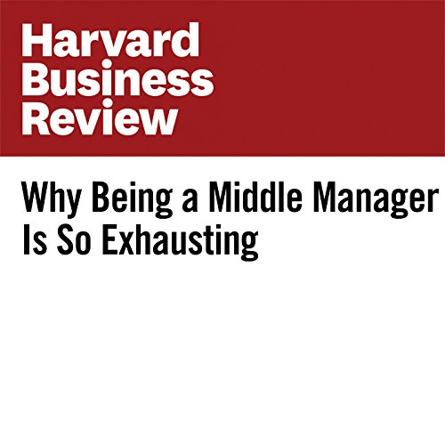 Why Being a Middle Manager Is So Exhausting copertina