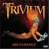 Ascendancy (Special Edtn. Us) by Trivium (2006-05-09)
