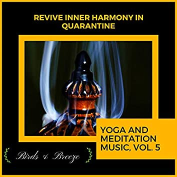 Revive Inner Harmony In Quarantine - Yoga And Meditation Music, Vol. 5