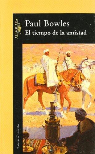 El tiempo de la amistad : (cuentos 1948-1976) de Bowles, Paul (1992) Tapa blanda