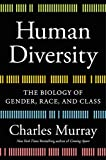Human Diversity: The Biology of Gender, Race, and Class - Charles Murray