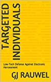 Electronic Harassment: Targeted Individuals: eBook 1: Low-Tech, Low-Cost Shielding Tools and Tips...