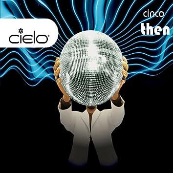 Cielo Cinco (CD #2 Then - Continuous Mix)
