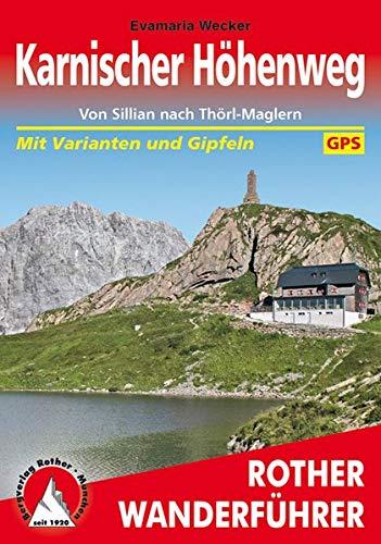 Karnischer Höhenweg: Von Sillian nach Thörl-Maglern. 14 Etappen mit Varianten und Gipfeln. Mit GPS-Tracks (Rother Wanderführer)