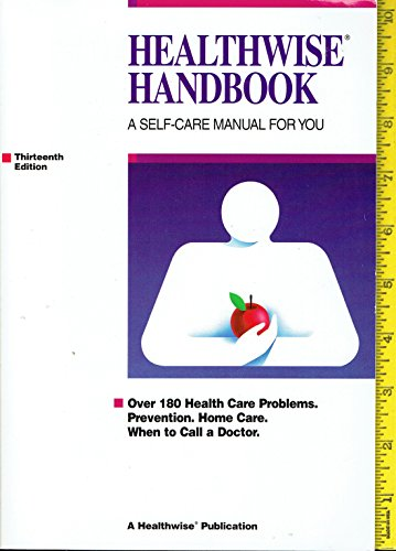 Healthwise Handbook A Self-Care Guide for You 13th edition -  Halthwis1997 publication