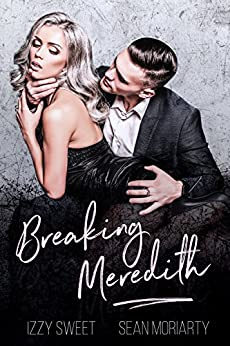 Breaking Meredith: A Dark Romance (Disciples Book 4) by [Izzy Sweet, Sean Moriarty]