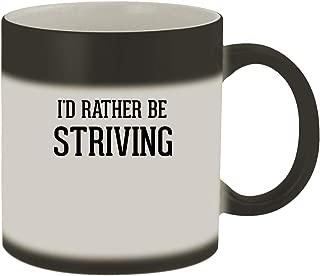 I'd Rather Be STRIVING - 11oz Ceramic Matte Black Color Changing Mug, Matte Black
