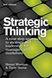Strategic thinking - A Nine Step Approach to Strategy and Leadership for Managers and Marketers