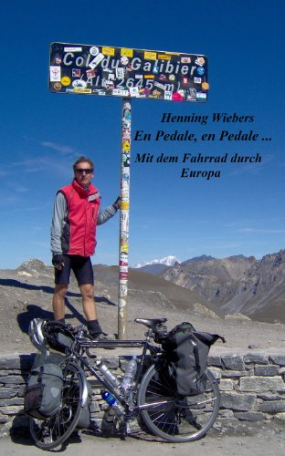En Pedale, en Pedale - Mit dem Fahrrad durch Europa (German Edition)