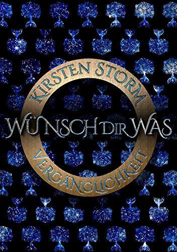 Wünsch Dir Was: Vergänglichkeit (Chronik der Wünsche 3)