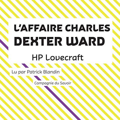 Couverture de L'Affaire Charles Dexter Ward