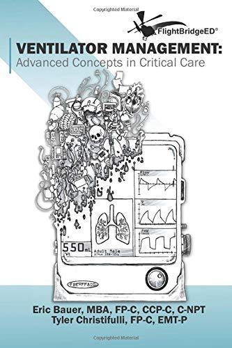 Ventilator Management: Advanced Concepts In Critical Care