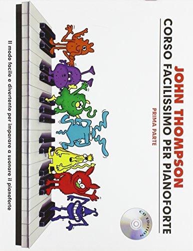 John Thompson's Corso Facilissimo Per Pianoforte: Prima Parte (Book/CD) [Lingua inglese]: Con CD e Tracce Online