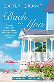 Back to You: A sweet, small-town romance about second chances and coming home (Turning Tides Book 1)