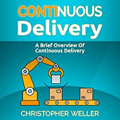 Continuous Delivery: A Brief Overview