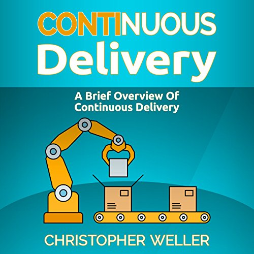 Continuous Delivery: A Brief Overview cover art