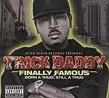 Finally Famous: Born a Thug St...