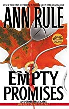 Ann Rule: Empty Promises : And Other True Cases (Mass Market Paperback); 2001 Edition