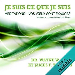 Je suis ce que je suis     Méditations - vos vœux sont exaucés              De :                                                                                                                                 Wayne W. Dyer,                                                                                        James F. Twyman                               Lu par :                                                                                                                                 Vincent Davy                      Durée : 50 min     53 notations     Global 4,4