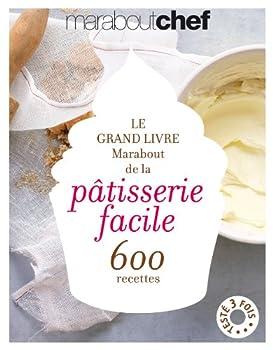 Hardcover le grand livre marabout de la patisserie facile [French] Book