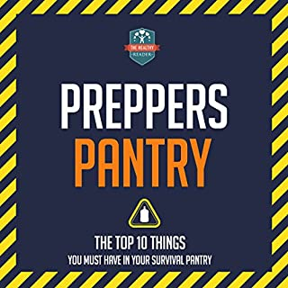 Preppers Pantry: The Top 10 Things You Must Have in Your Survival Pantry audiobook cover art