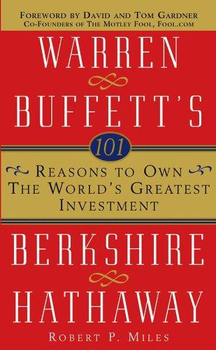 Amazon Com 101 Reasons To Own The World S Greatest Investment Warren Buffett S Berkshire Hathaway Ebook Miles Robert P Kindle Store